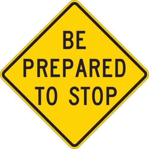 be prepared to stop diamond yellow sign