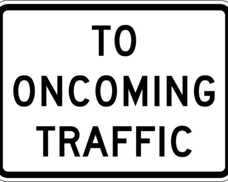 to oncoming traffic white add on sign