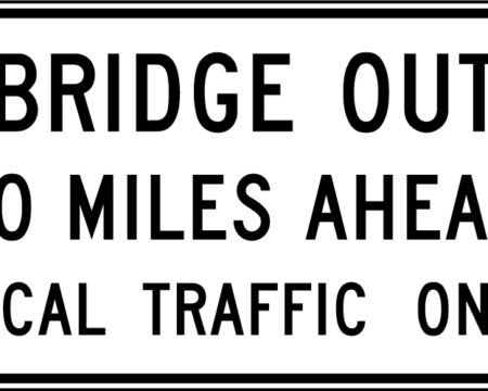 bridge out miles ahead local traffic only white sign