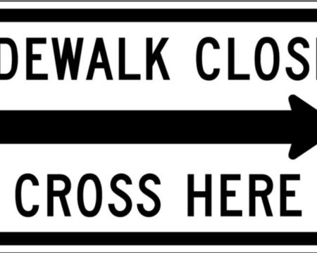sidewalk closed cross here right sign